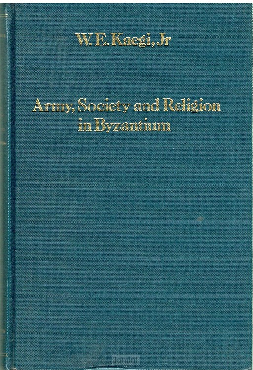 Army, society and religion in Byzantium