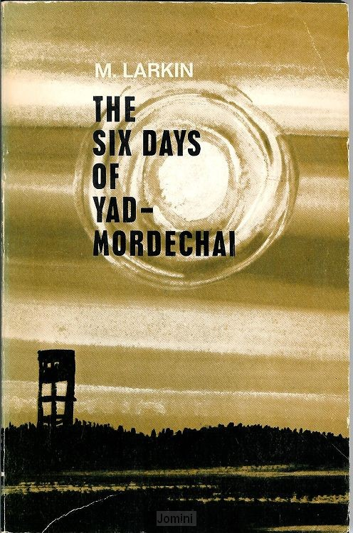 The six days of Yad-Mordechai